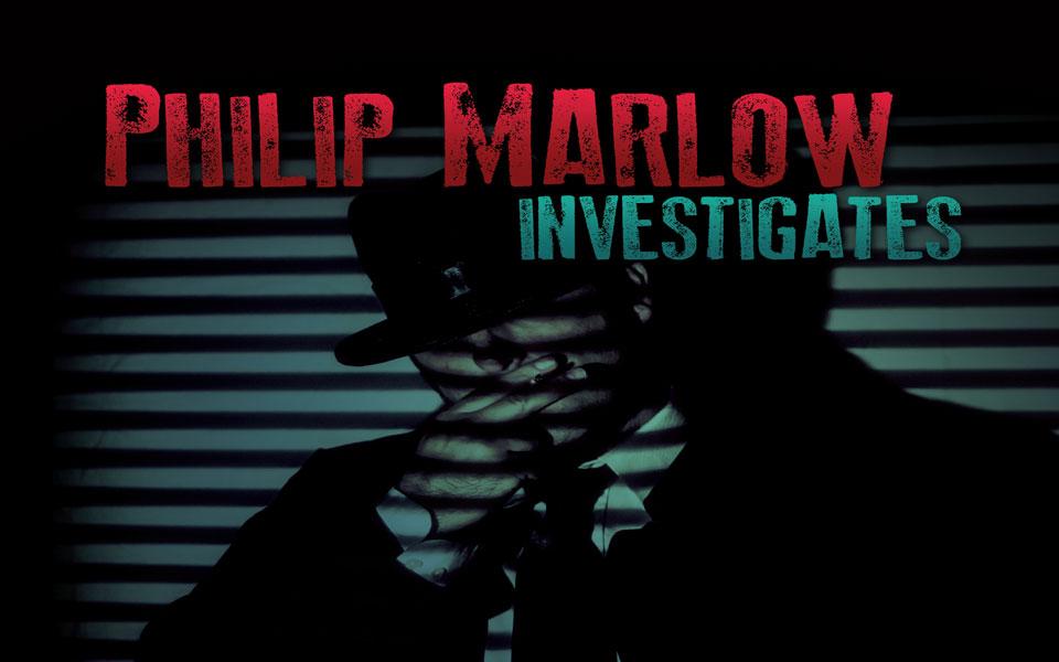 Philip Marlowe Investigates