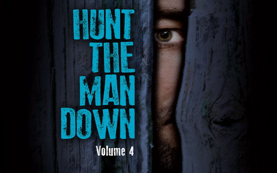 Hunt The Man Down Vol 4