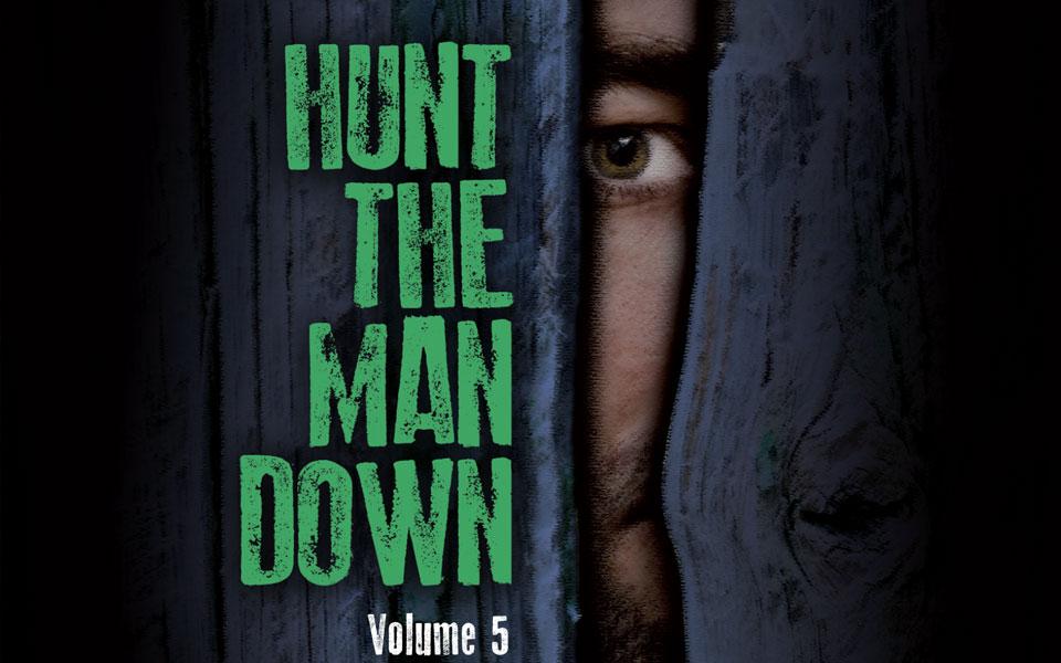 Hunt The Man Down Vol 5