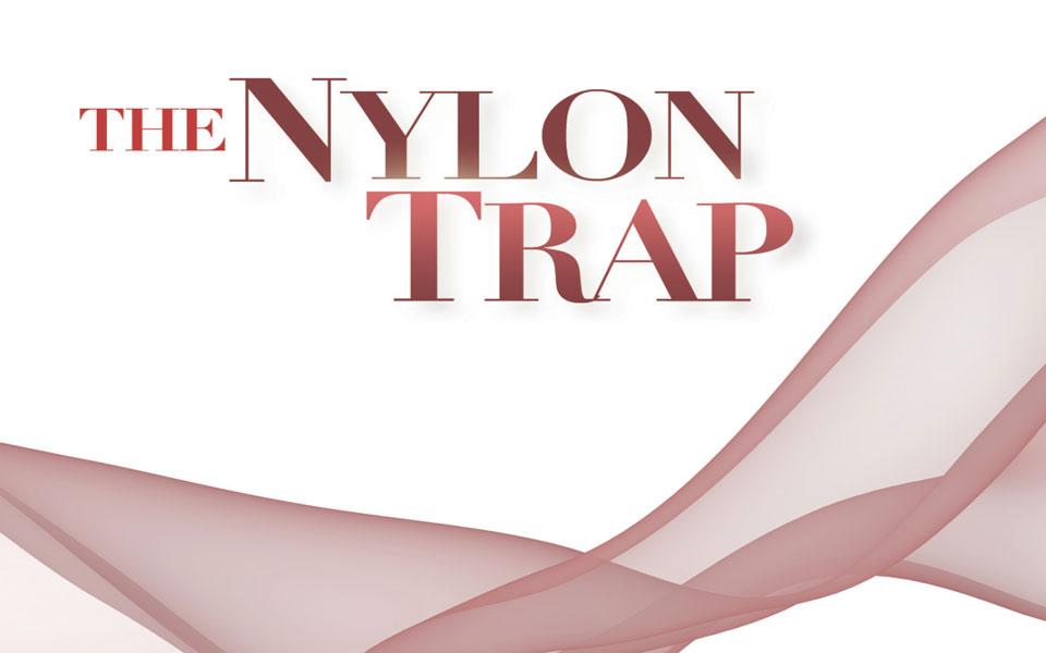 The Nylon Trap